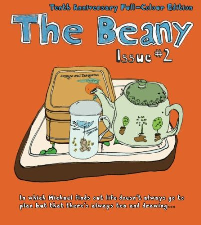 The Beany #2: In which Michael finds out that life doesn't always go to plan, but that there's always tea and drawing