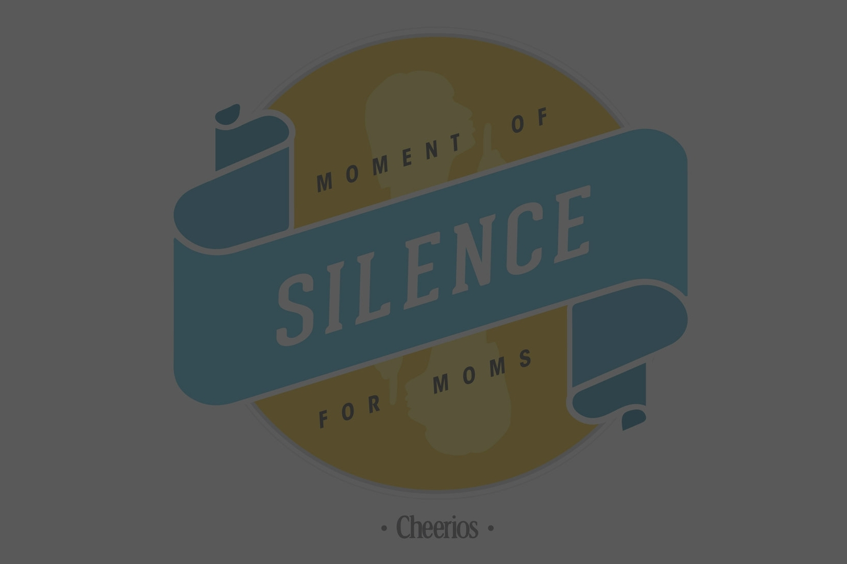 Brand Strategy: Cheerios - Moment of silence for moms