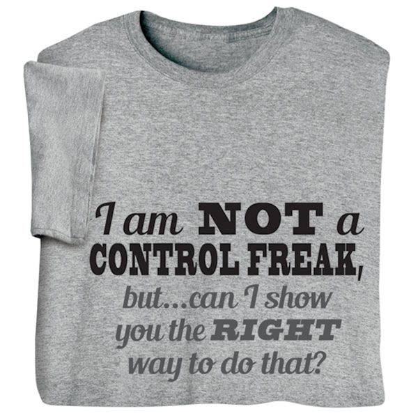 I'M NOT A CONTROL FREAK!