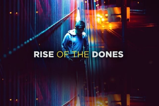 """""""THE RISE OF THE DONES"""""""