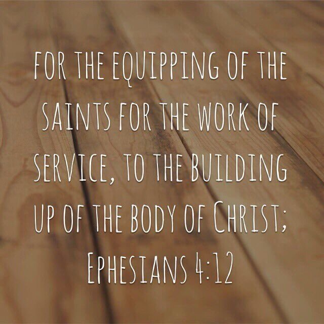 EQUIPPING THE SAINTS FOR THE WORK OF THE MINISTRY
