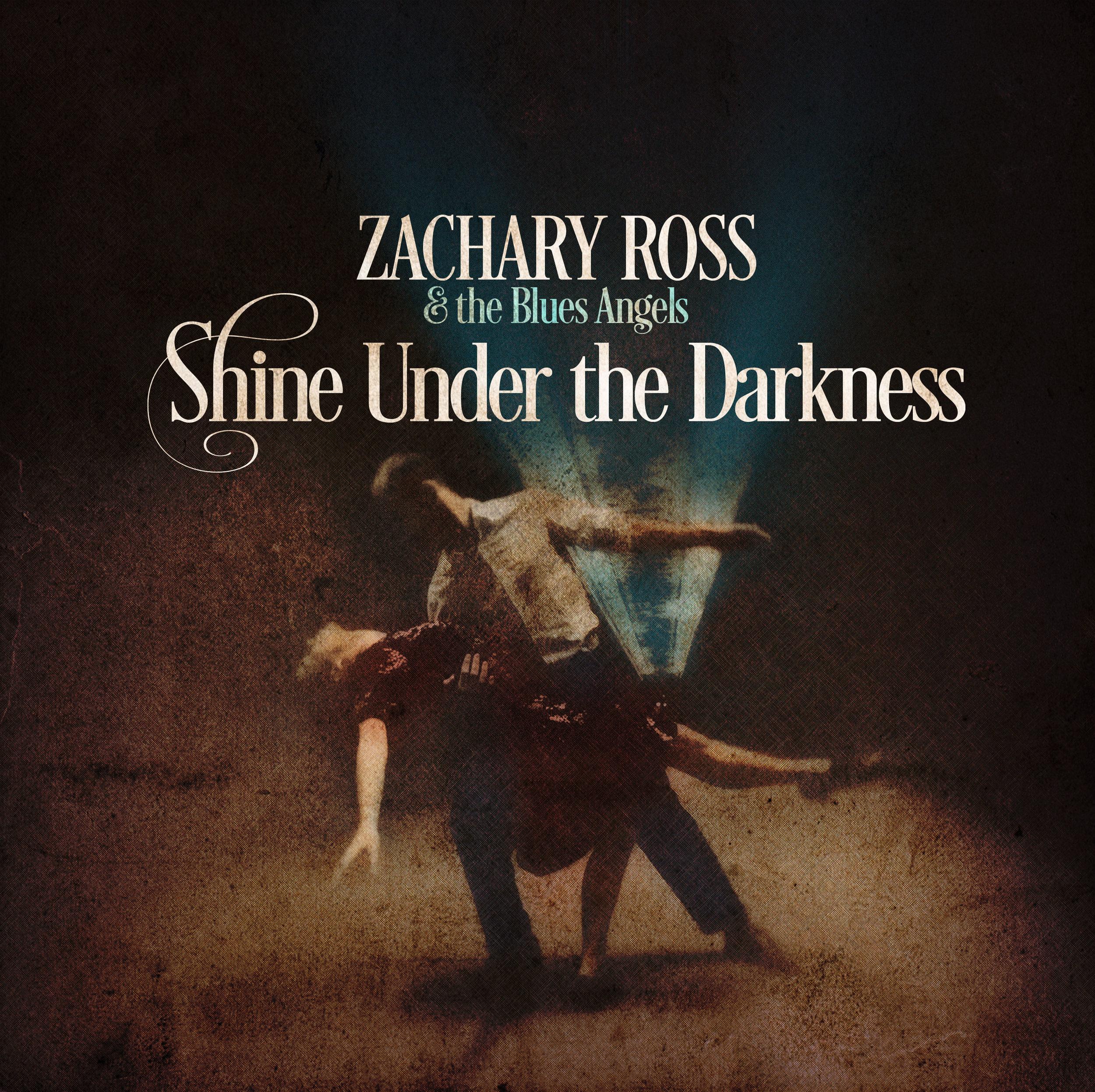"Zachary Ross - ""Shine Under the Darkness"""