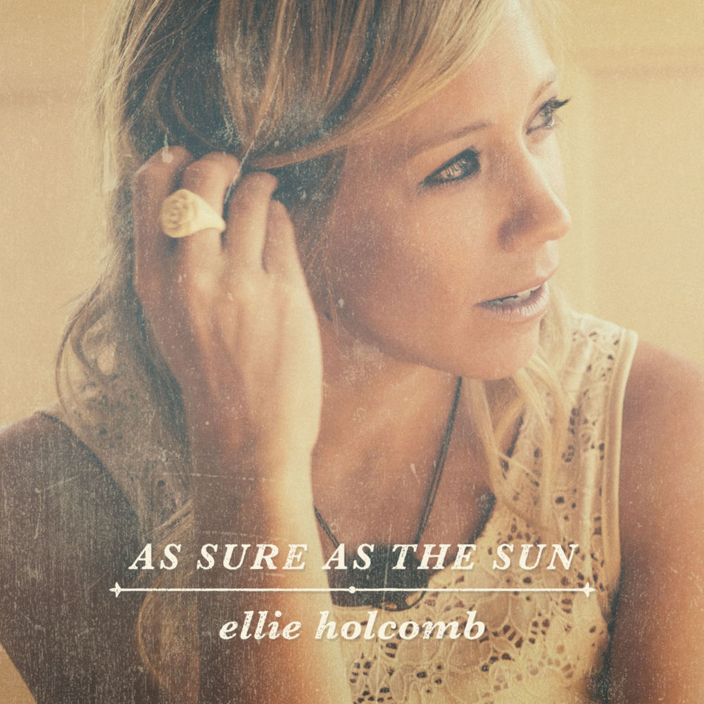 As Sure As The Sun - Ellie HolcombReview Date: 02/17/14Release Date: 02/18/14Rating: 4/5