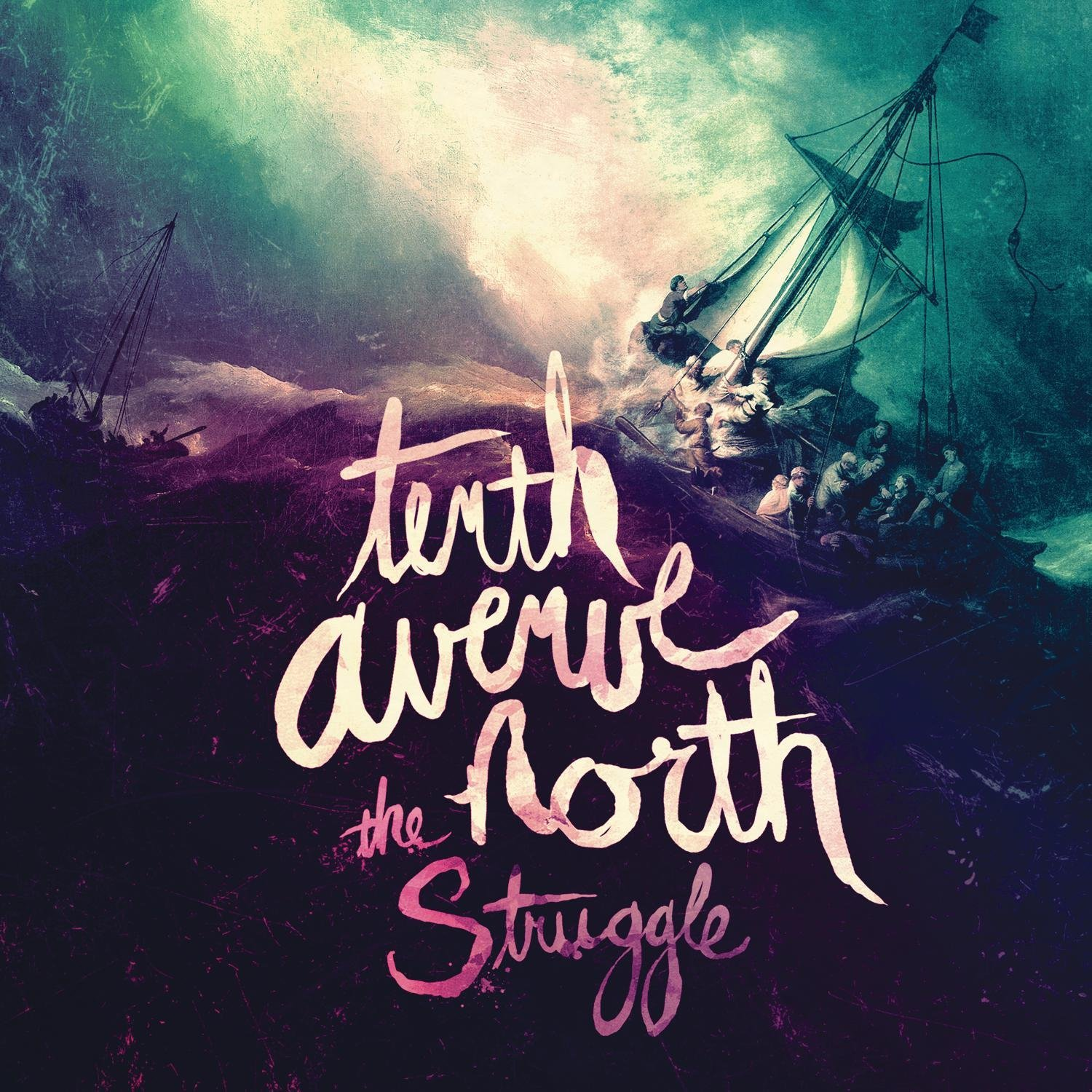 The Struggle - Tenth Avenue NorthReview Date: 3/2/14Release Date: 2/10/14Rating: 4/5