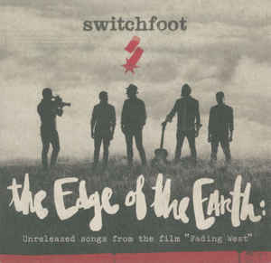 The Edge of the Earth  - Switchfoot