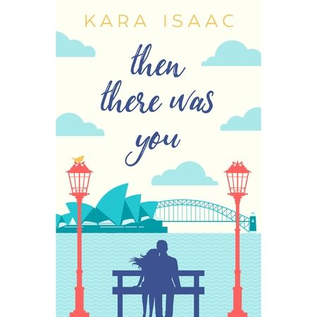 Then There Was You - By Kara Isaac
