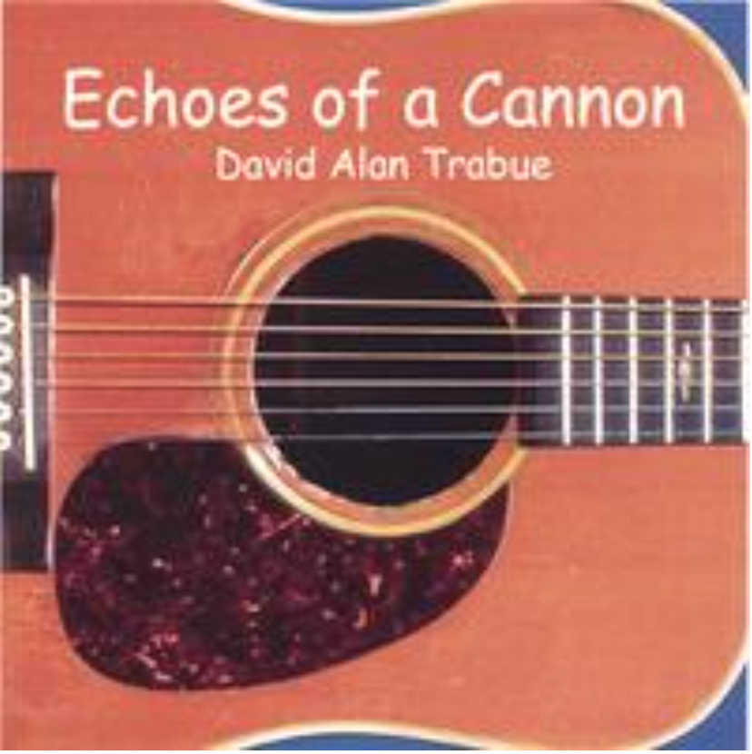 Echoes of a Cannon, David Alan Trabue