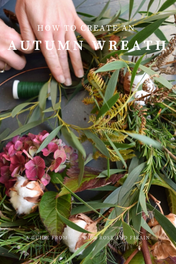 Ivy, Pip & Rose and Firain - How to make an autumn wreath that's bursting with texture