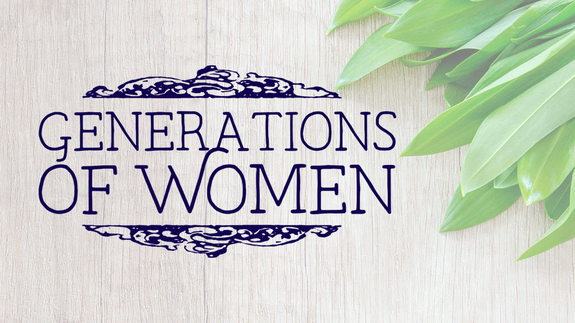 Event - Generations of Women - Wide (16_9) copy.jpg