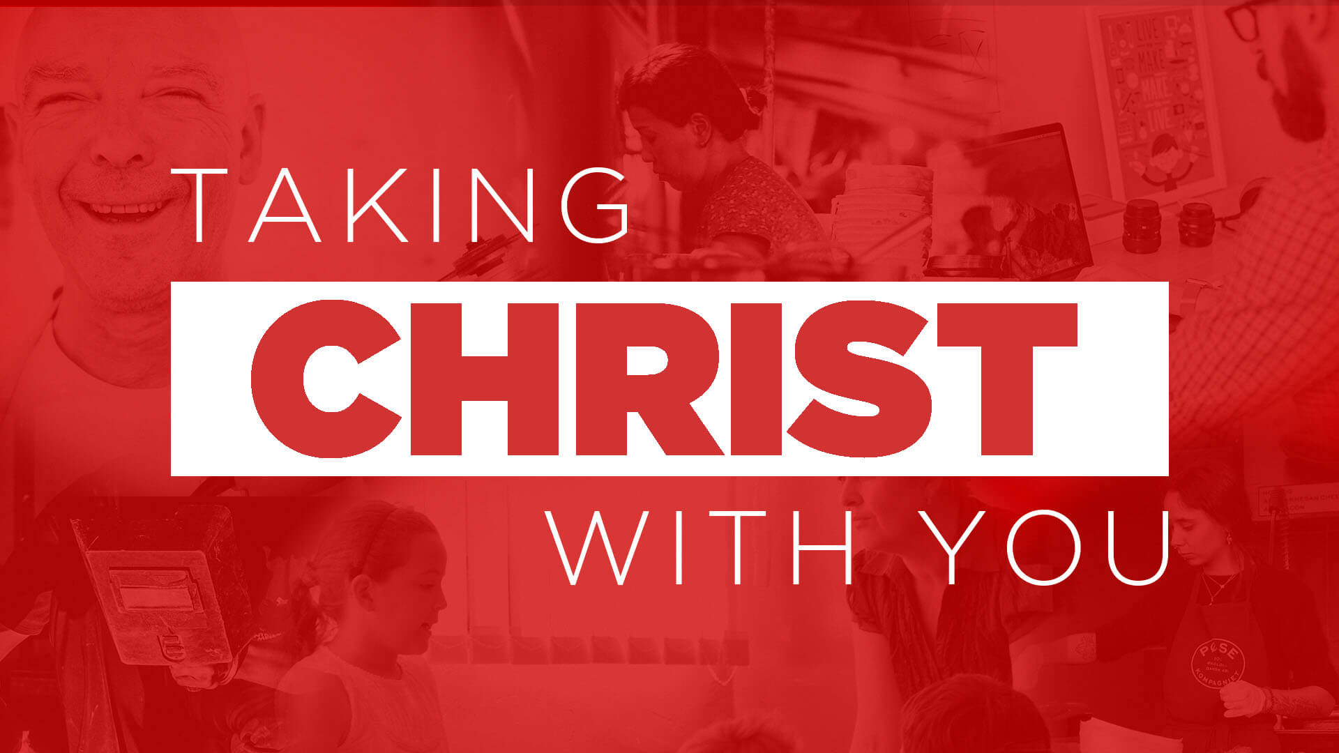 Series - Taking Christ with You - Title Slide - HD.jpg