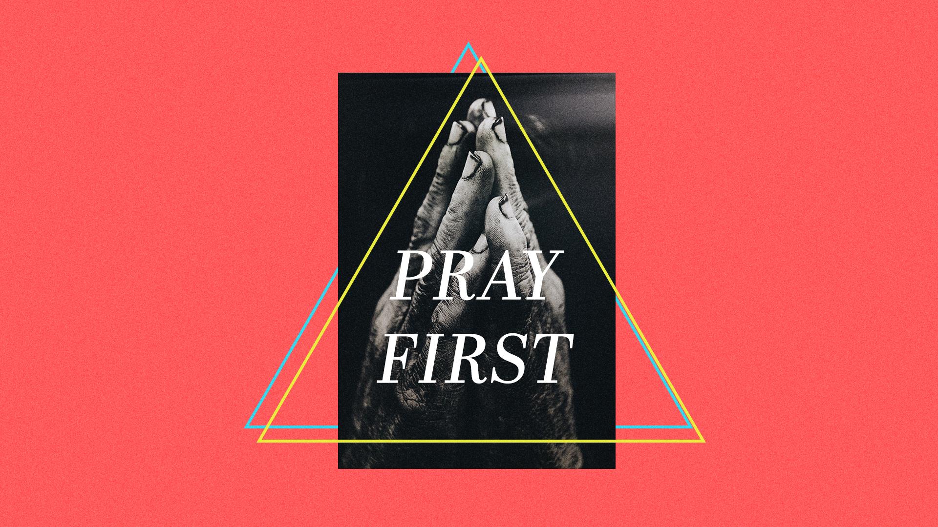 PrayFirst_3.jpg