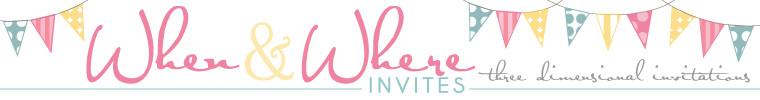 when and where invites