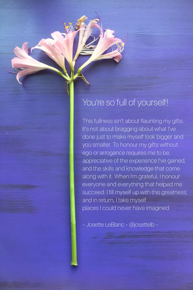 You're so full of yourself quote by Josette LeBlanc