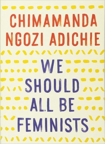 We Should All Be Feminists   The highly acclaimed, provocative  New York Times  bestseller—a personal, eloquently-argued essay, adapted from the much-admired TEDx talk of the same name—from Chimamanda Ngozi Adichie, award-winning author of  Americanah.  Here she offers readers a unique definition of feminism for the twenty-first century, one rooted in inclusion and awareness.