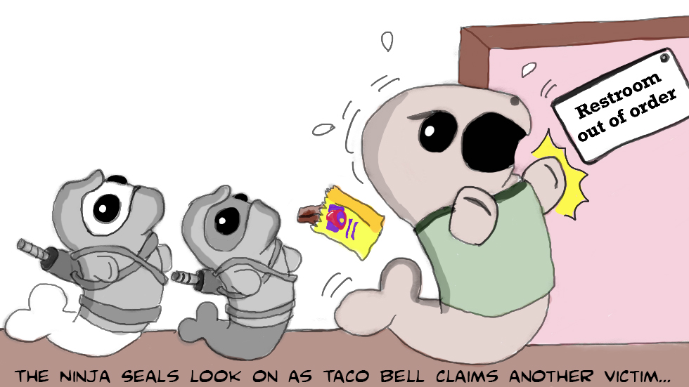 The Ninja Seals look on as Taco Bell claims another victim