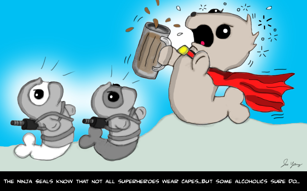 The Ninja Seals know that not all superheroes wear capes...but some alcoholics sure do