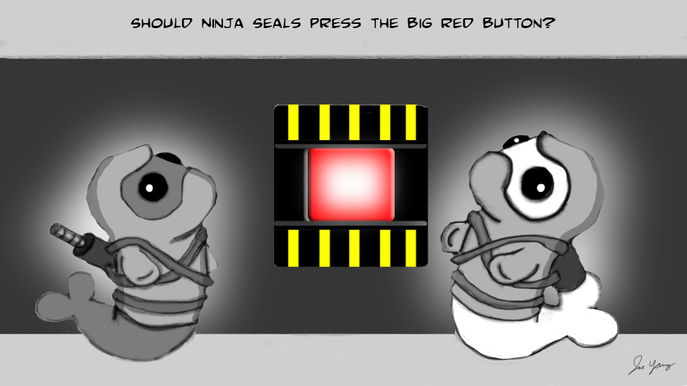Should the Ninja Seals push the big red button??