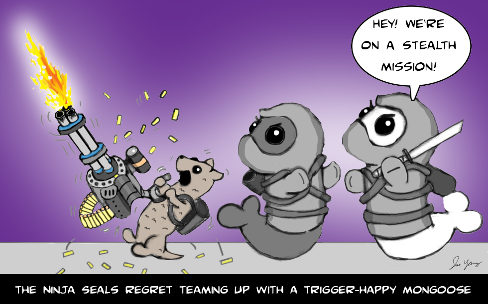 The Ninja Seals regret teaming up with a trigger-happy mongoose