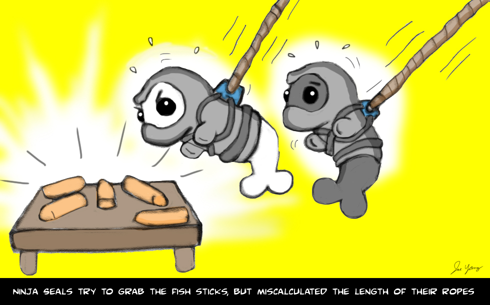 The Ninja Seals try to grab the fish sticks, but miscalculated the length of their ropes