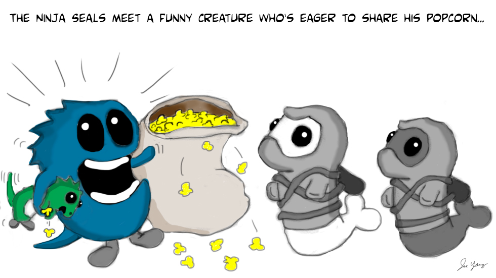 The Ninja Seals meet a funny creature who's eager to share his popcorn