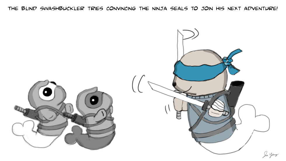 The blind swashbuckler tries convincing the Ninja Seals to join his next adventure