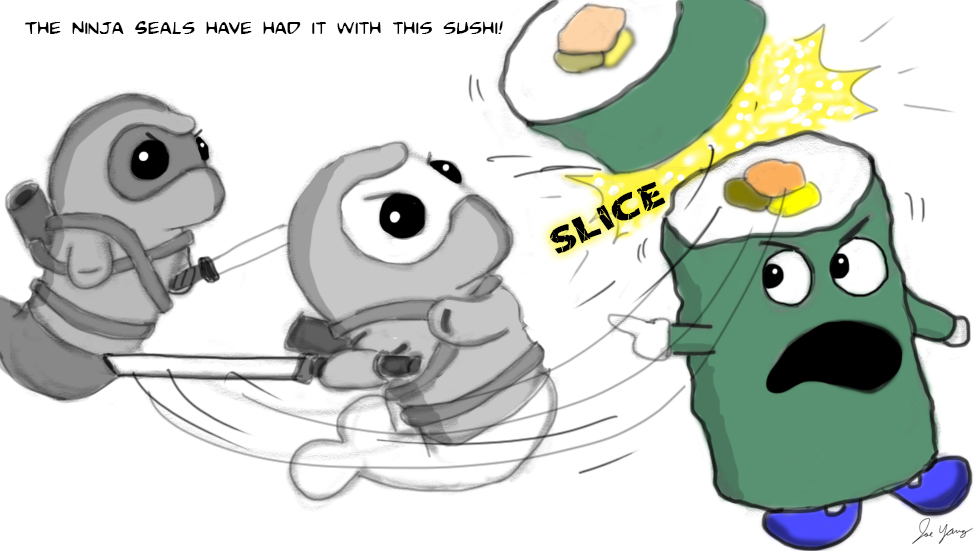 The Ninja Seals have had it with this sushi!