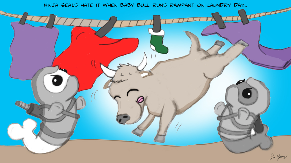 The Ninja Seals hate it when Baby Bull runs rampant on laundry day...