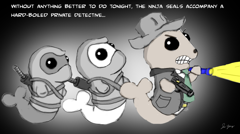 Without anything better to do tonight, the Ninja Seals accompany a hard-boiled private detective...