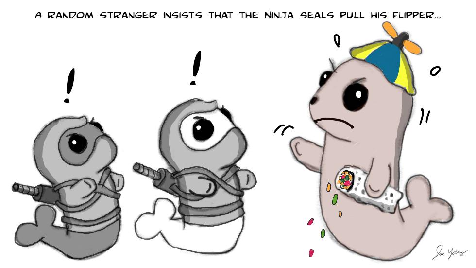 A random stranger insists that the Ninja Seals pull his flipper...