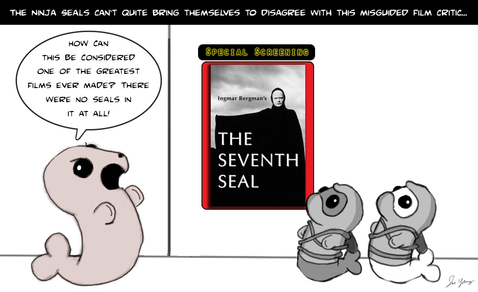 The Ninja Seals can't quite bring themselves to disagree with this misguided film critic...
