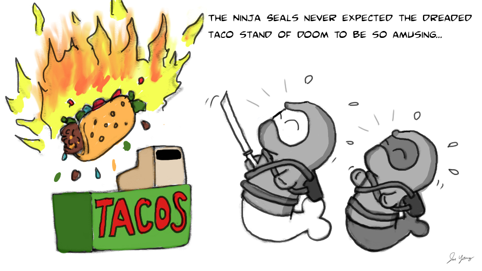 The Ninja Seals never expected the dreaded Taco Stand of Doom to be so amusing...