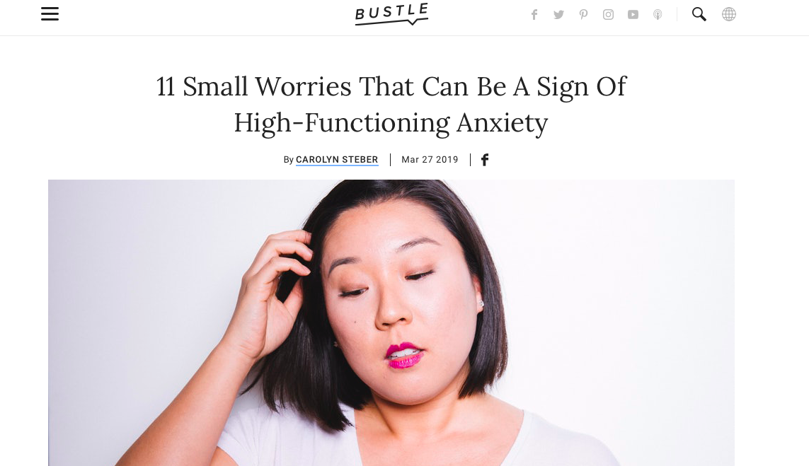 11 Small Worries That Can Be A Sign of High-Functioning Anxiety - Bustle, 2019