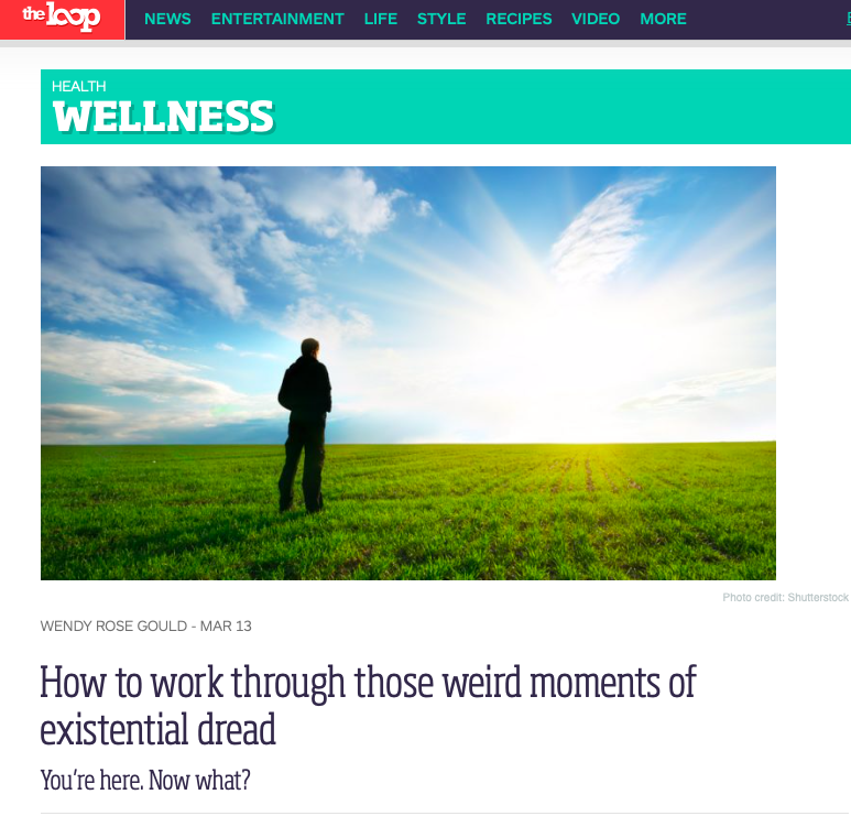 How to Work Through Those Weird Moments of Existential Dread - The Loop, 2018