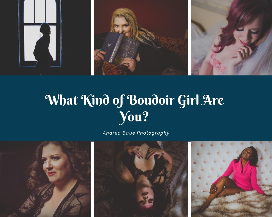 What Kind of Boudoir Girl are You?