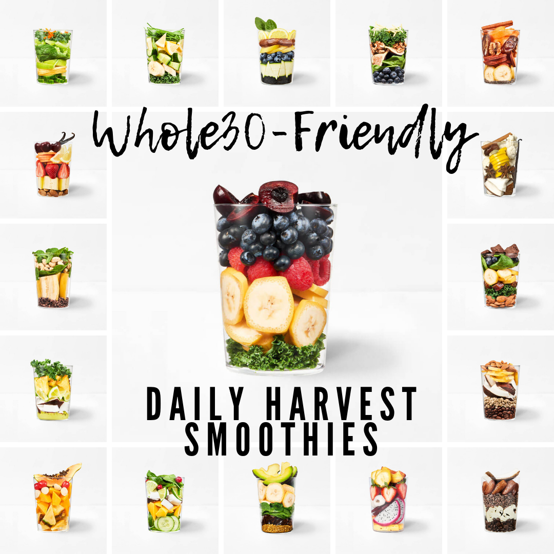 Whole30-Friendly  Daily Harvest Smoothies!  All of these recipes are Whole-30 compliant!