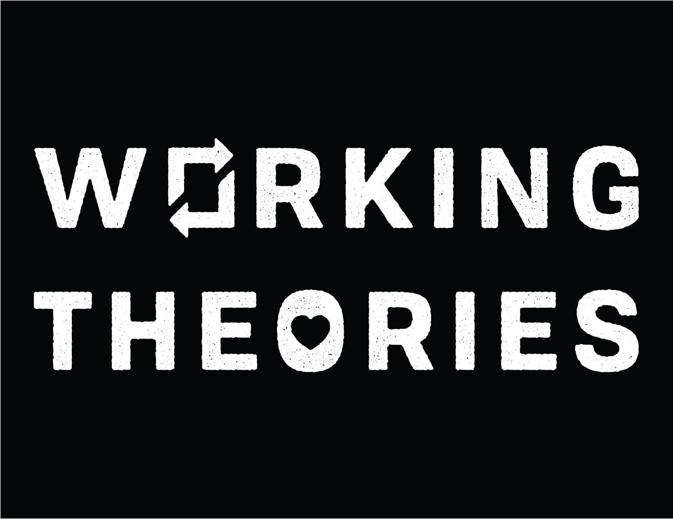 L-BiggarWorking Theories-01.png