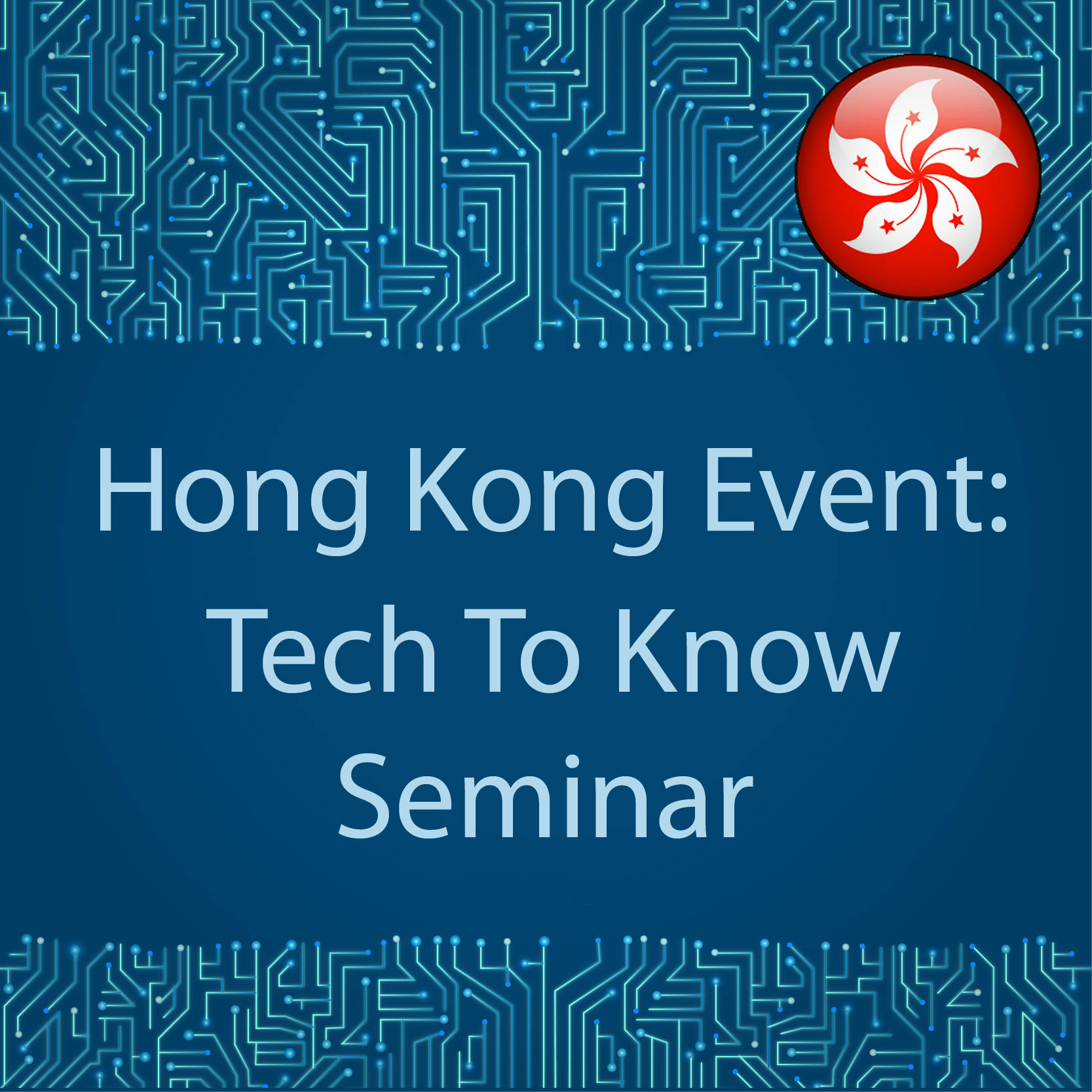 Feb 22 - Hong Kong Tech to Know Event
