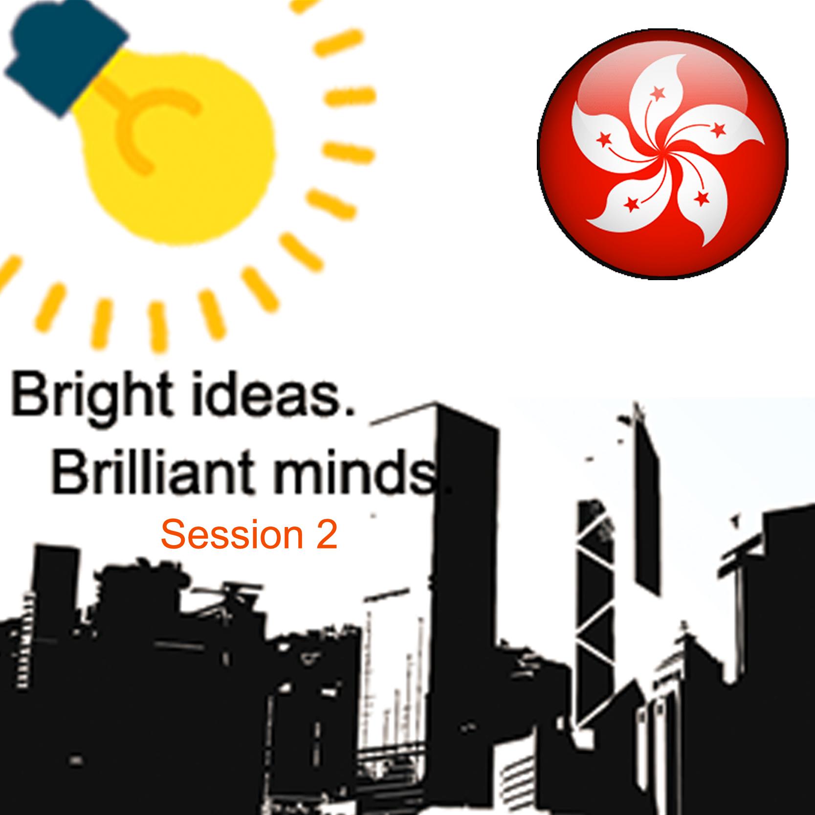 Nov 1 - Hong Kong Event: Bright ideas. Brilliant minds - Session 2