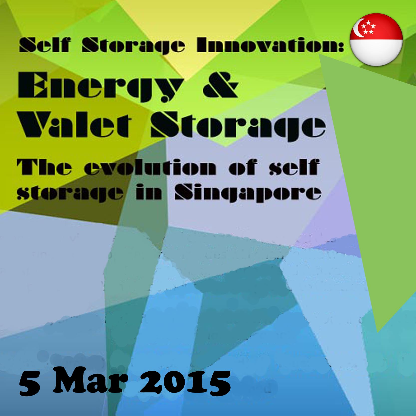 Mar 5 - Self Storage Innovation: Energy and Valet Storage The Evolution of Self Storage in Singapore