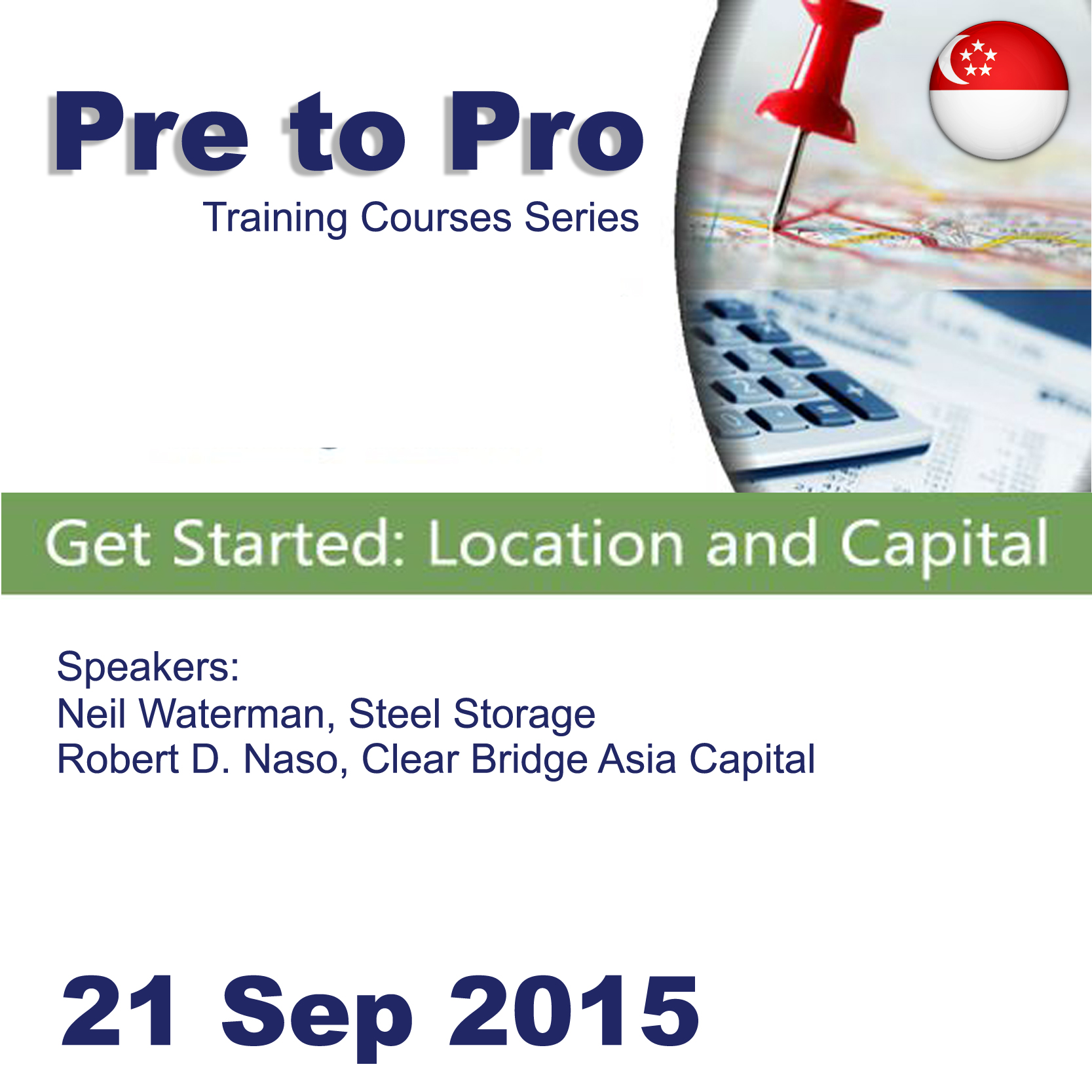 Sep 21 - Pre to Pro Training Series: Get Started - Location and Capital@Singapore
