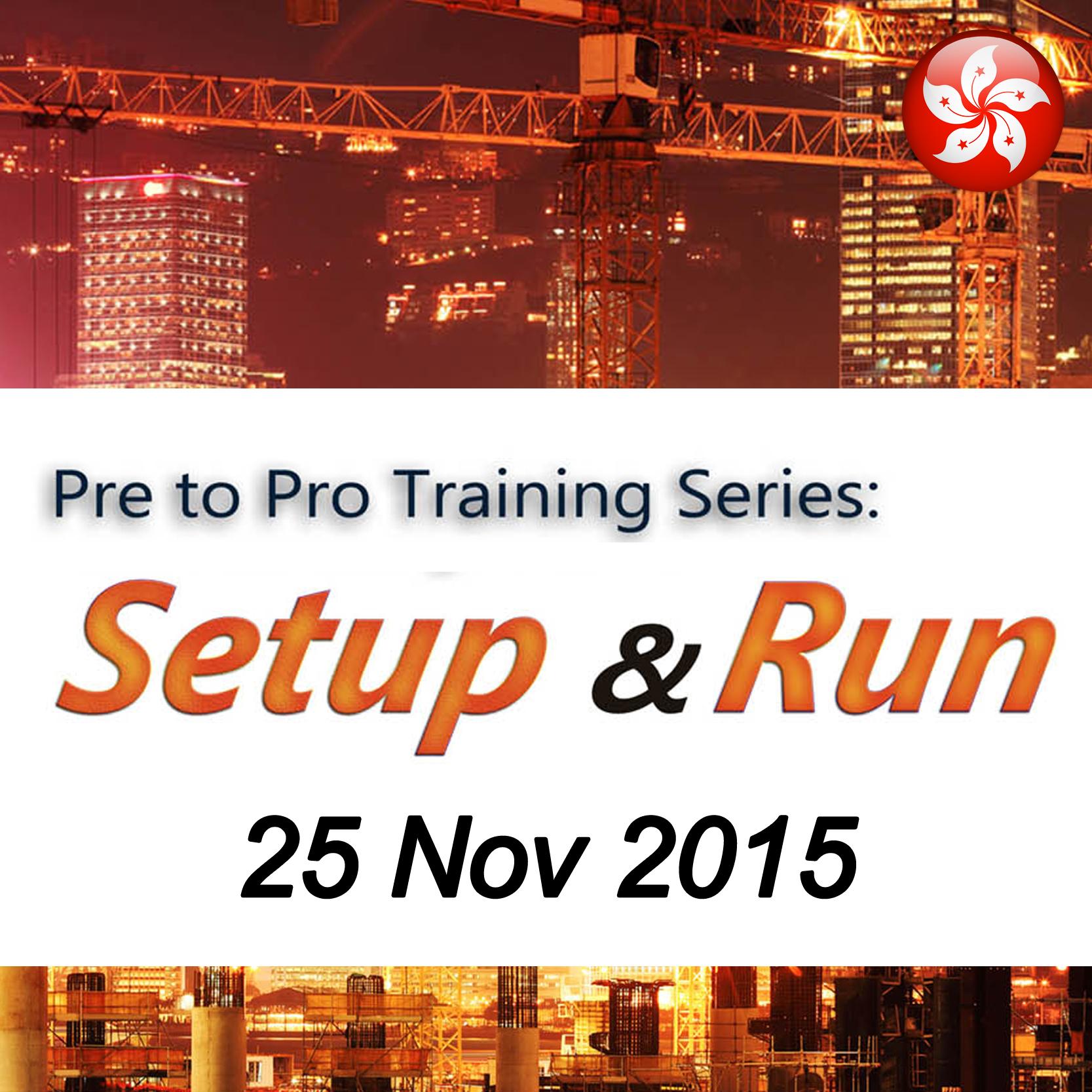 Nov 25 - Pre to Pro Training Series: Setup & Run @ HK