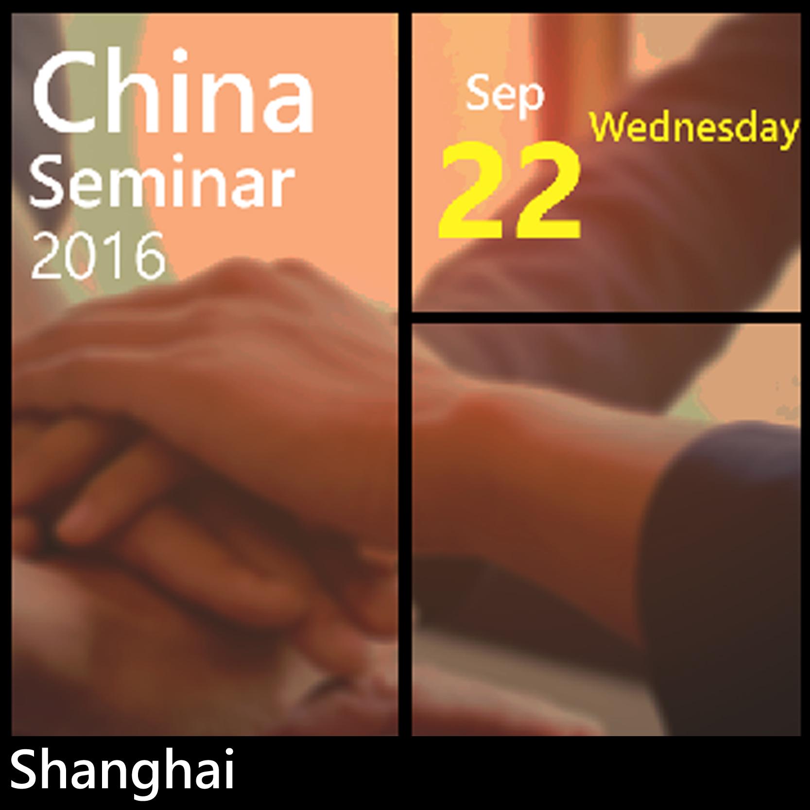 Sep 22 - China Seminar 2016 @ Shanghai