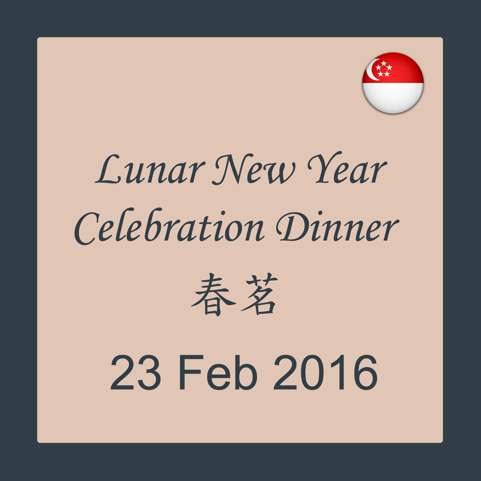 Feb 23 - Lunar New Year Celebration Dinner @ Singapore