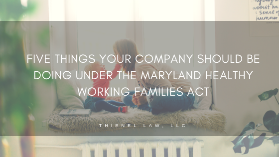 Five Things Your Company Should Be Doing Under the Maryland Healthy Working Families Act.png