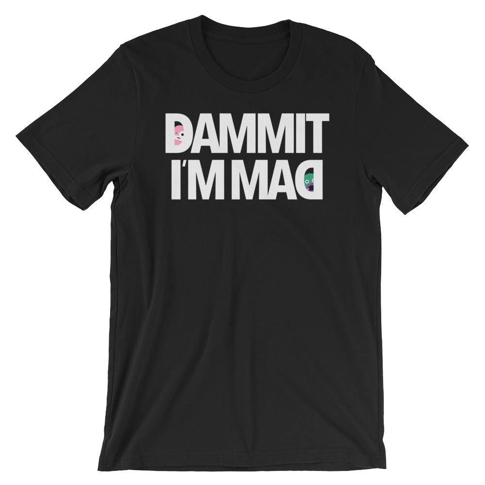 Dammit I'm Mad T-Shirt - 25 $ Including worldwide shipping
