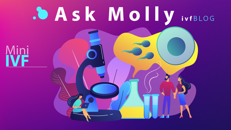 Ask Molly Mini IVF blog | Gen 5 Fertility | Southern California.png