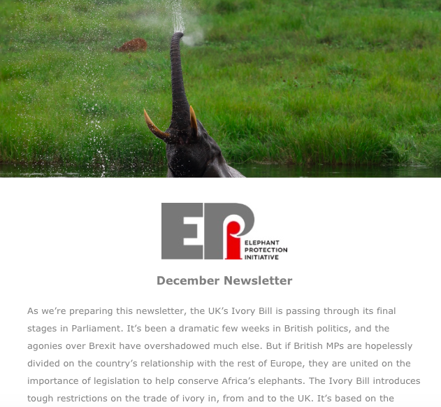 EPI Newsletter: Dec 2018 - With Christmas approaching, we look forward to 2019 with hope and optimism, as the UK Ivory Bill comes into law. Includes insight into stockpile management work in Uganda and HEC mitigation efforts in Botswana.