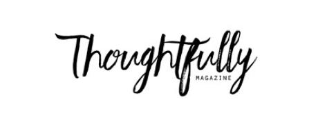 Featured on Thoughtfully Magazine