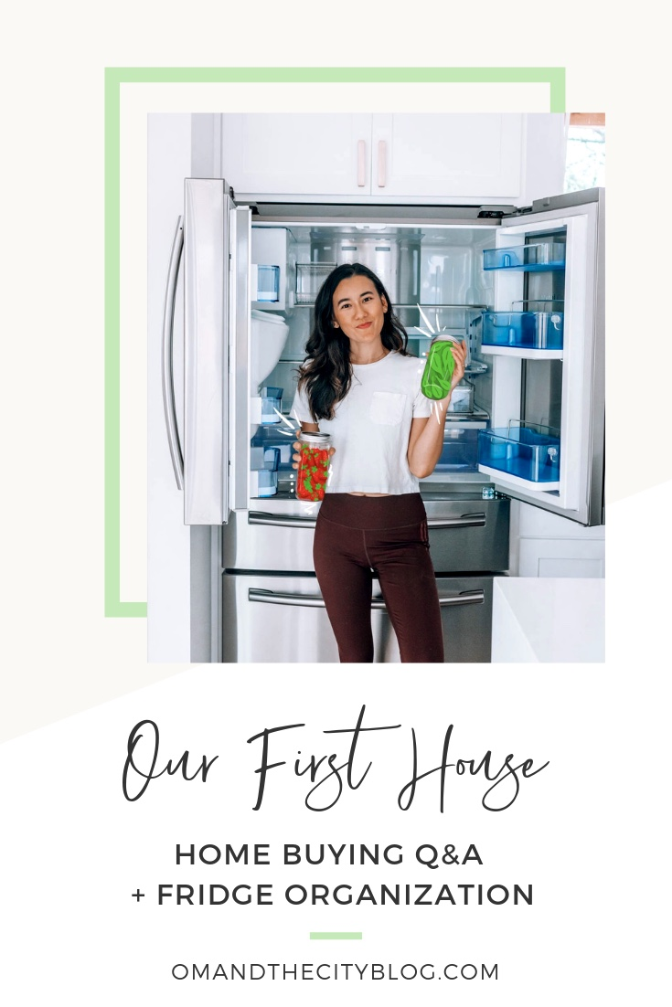Home-buying Q&A for first-time buyers + fridge organization tips | In this video, we share the home buying tips we've learned as first time home buyers, along with a bonus section on how to organize your fridge for a healthy minimalist home. If you're getting ready to buy your first home, this video will help you be better prepared -- click to watch! | Om & The City #omandthecity #homebuyingtips #homebuying #homebuyertips #fridgeorganization