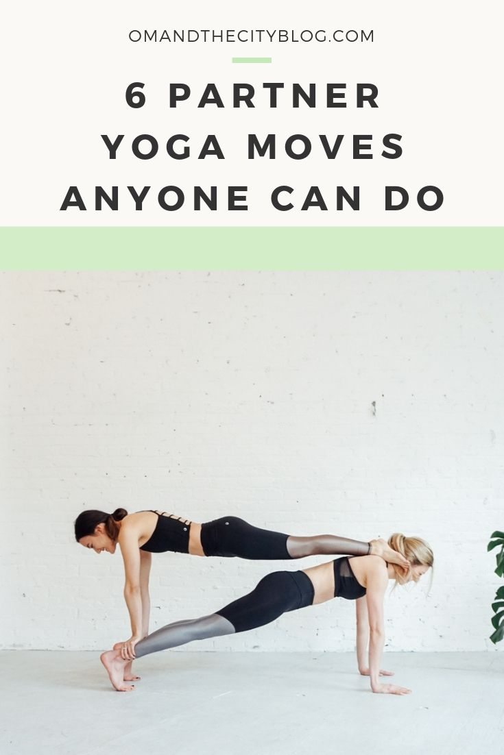6 partner yoga moves anyone can do | In this post, I'm demonstrating some of my favorite beginner yoga poses for two people. Grab a friend or your partner and get started with these easy two person yoga poses! | Om & the City Blog #omandthecity #yoga #yogaposes #yogaforbeginners #yogafortwo